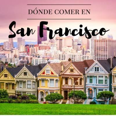 8 RESTAURANTES DONDE COMER EN SAN FRANCISCO