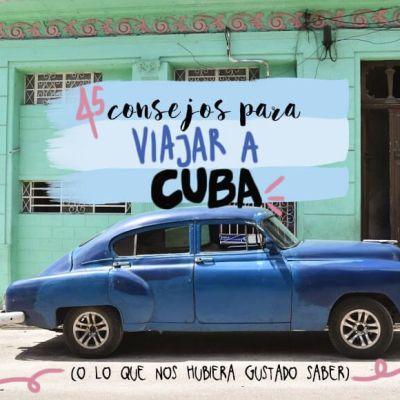 45 CONSEJOS PARA VIAJAR A CUBA (Y NO CAGARLA)