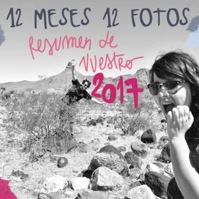 12 MESES, 12 FOTOS. RESUMEN DE NUESTRO 2017