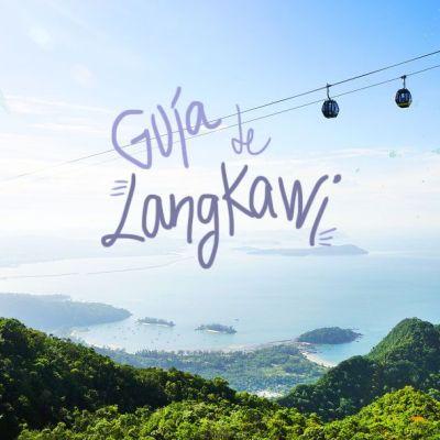LANGKAWI: QUE VER Y HACER, DONDE DORMIR Y COMO MOVERSE