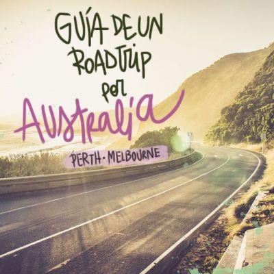 GUÍA DE UN ROADTRIP POR AUSTRALIA (DE PERTH A MELBOURNE)