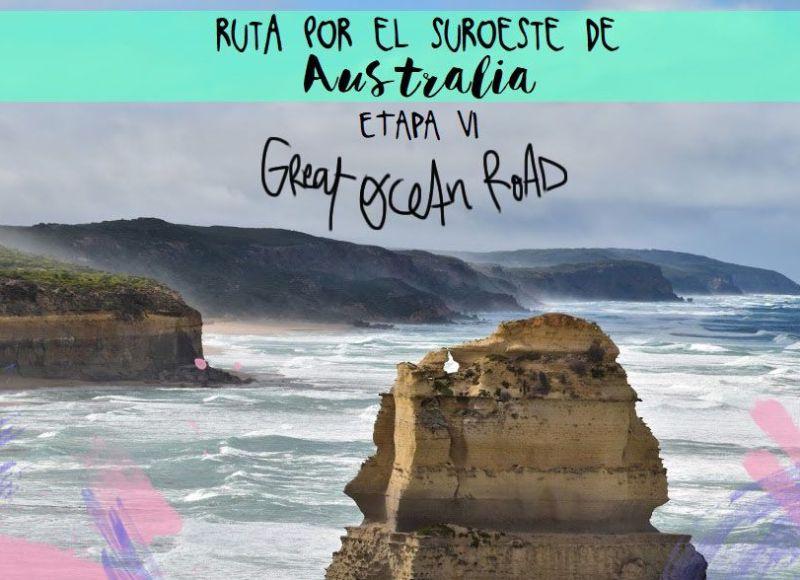 ROADTRIP POR EL SUROESTE DE AUSTRALIA. ETAPA 6: GREAT OCEAN ROAD