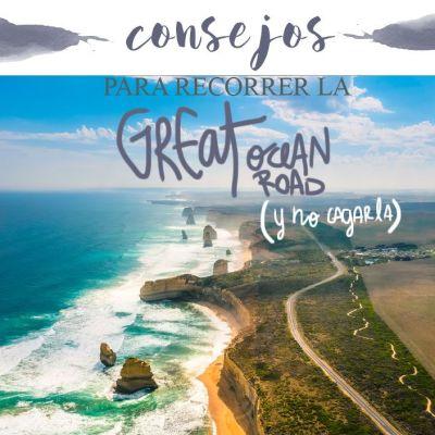 CONSEJOS PARA RECORRER LA GREAT OCEAN ROAD (Y NO CAGARLA)
