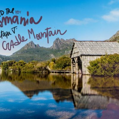 ROADTRIP POR TASMANIA. ETAPA 5: CRADLE MOUNTAIN NATIONAL PARK