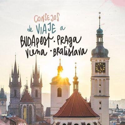 CONSEJOS PARA UN VIAJE A PRAGA, VIENA, BRATISLAVA y BUDAPEST
