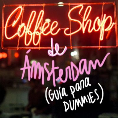 COFFEESHOPS EN ÁMSTERDAM: GUÍA PARA DUMMIES
