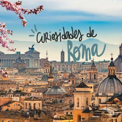35 CURIOSIDADES DE ROMA