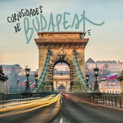 25 CURIOSIDADES DE BUDAPEST