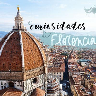20 CURIOSIDADES DE FLORENCIA