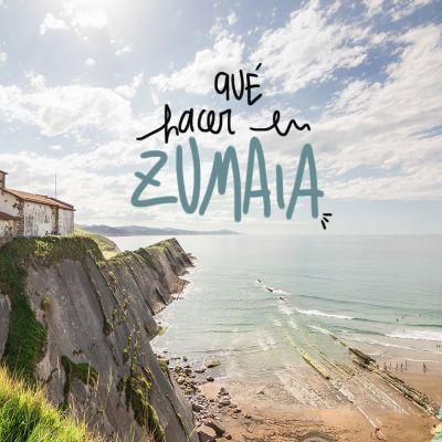 QUE VER Y HACER EN EN ZUMAIA (ZUMAYA)