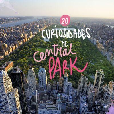 20 CURIOSIDADES DE CENTRAL PARK