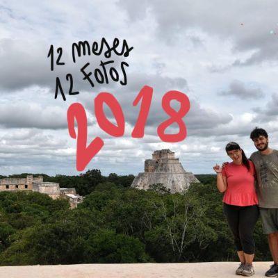 12 MESES 12 FOTOS. RESUMEN DE NUESTRO 2018