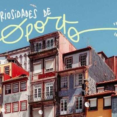 20 CURIOSIDADES DE OPORTO