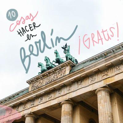 LAS 10 MEJORES COSAS QUE HACER EN BERLÍN GRATIS