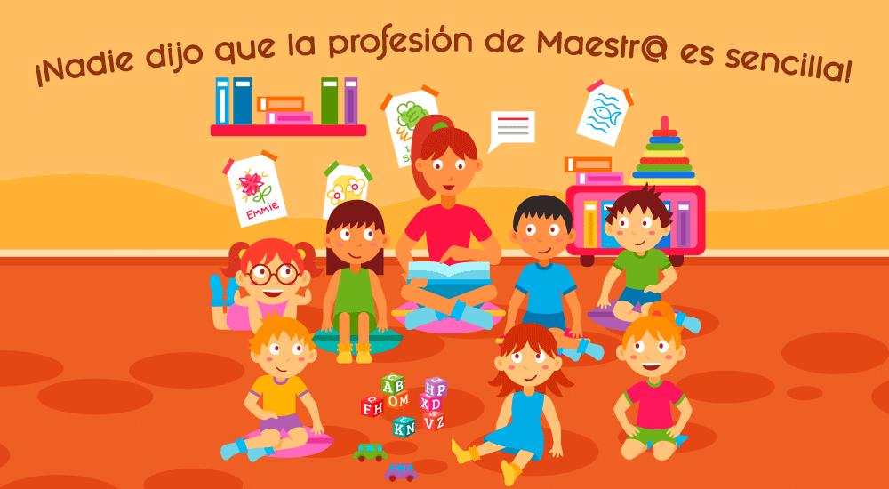 Nadie nos dijo que la profesión de Maestra no es nada fácil…