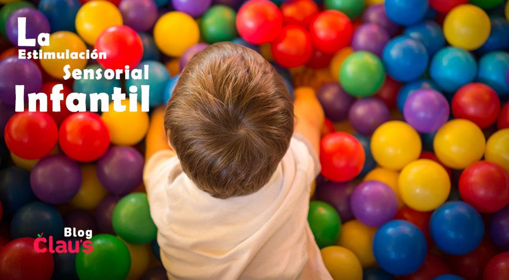 LA ESTIMULACIÓN SENSORIAL INFANTIL