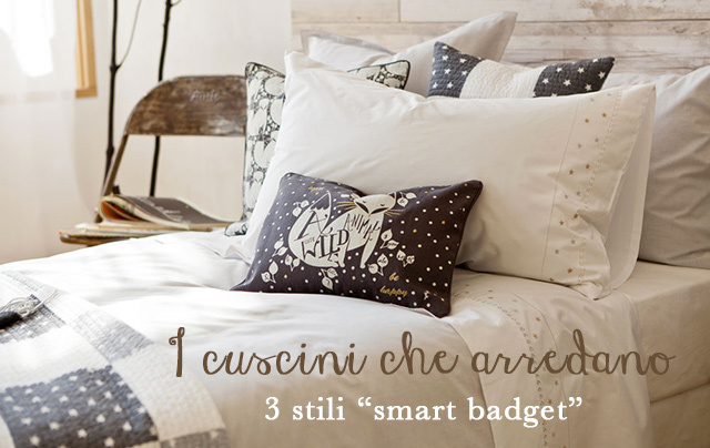 I cuscini che arredano: 3 stili dal budget xxsmall.