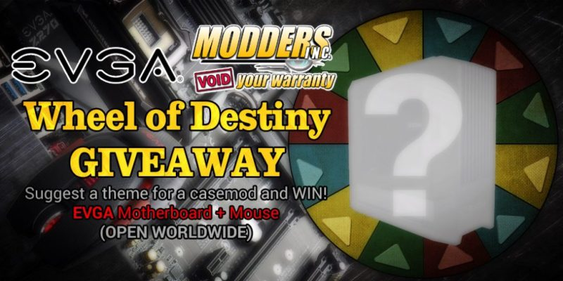 Wheel of Destiny Case Mods #1 Giveaway by EVGA and Modders-Inc