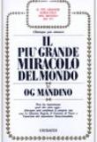 Og Mandino – Il più grande miracolo del mondo