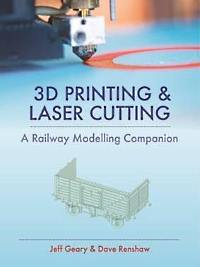 3d printing and laser cutting for railway modellers