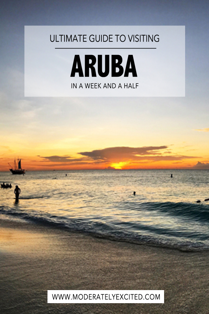 Ultimate guide to visiting Aruba in a week and a half.