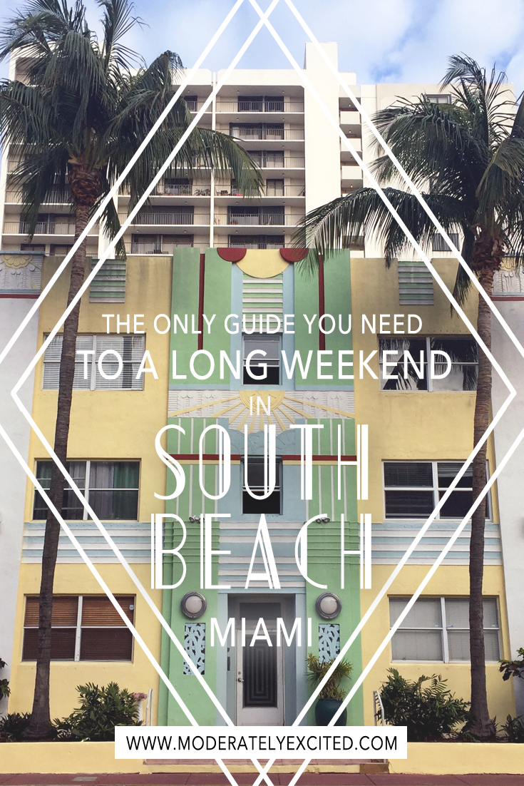 The only guide you need to a long weekend in South Beach, Miami!
