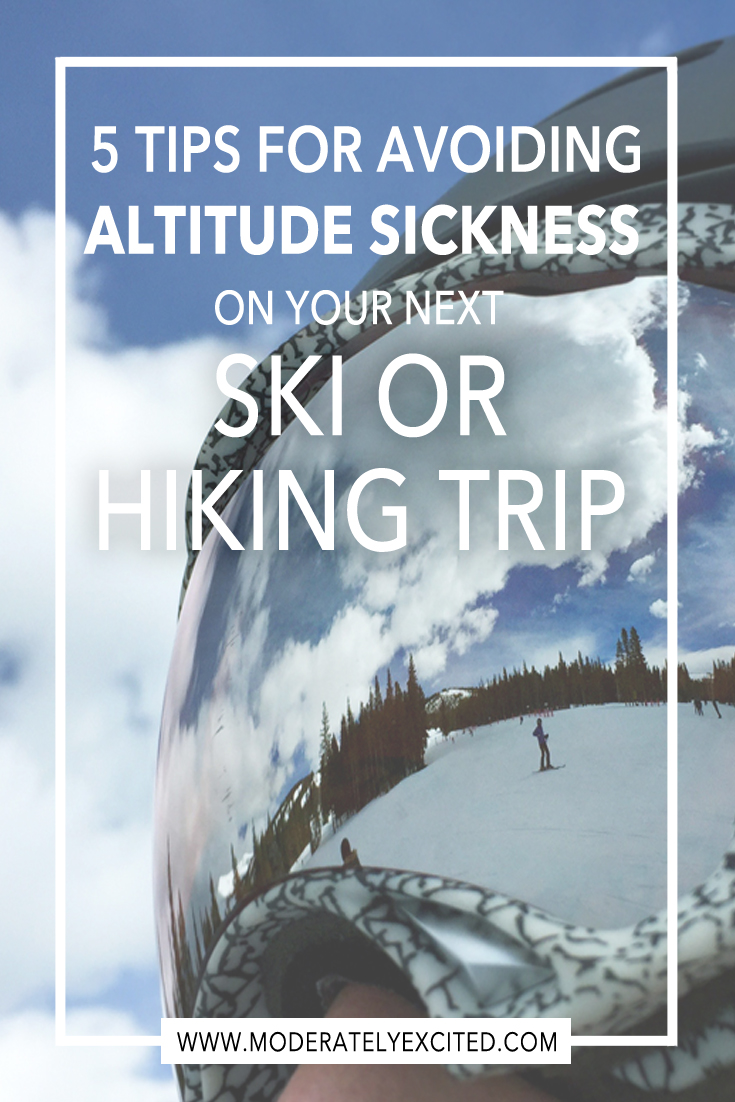 5 Tips for Avoiding Altitude Sickness on Your Next Ski or Hiking Trip