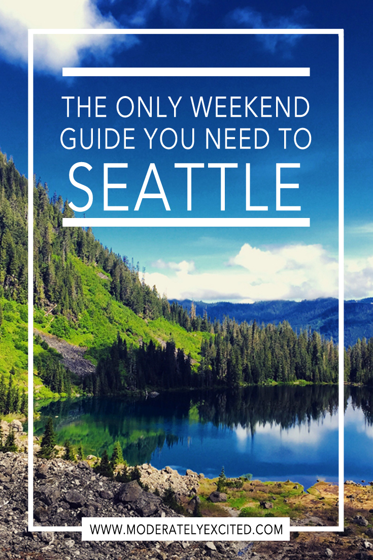 The only weekend guide you need to Seattle, Washington