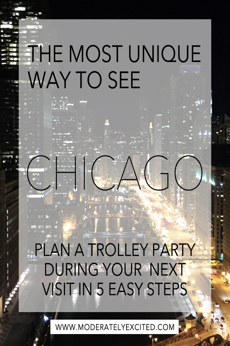 The most unique way to see Chicago is on a trolley! How to plan a trolley party in 5 easy steps.