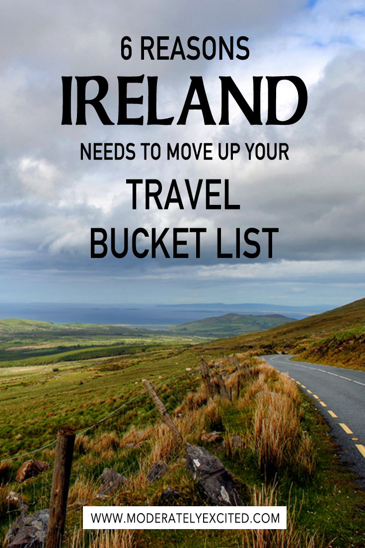 6 reasons why Ireland needs to move up your travel bucket list