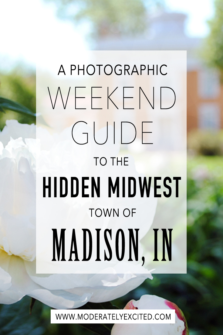 Photographic weekend guide to the hidden Midwest town of Madison Indiana