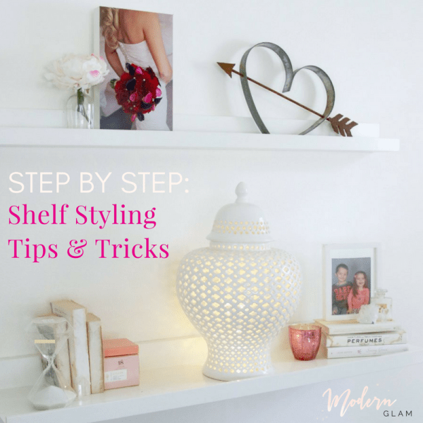 Step by Ste[: Shelf Styling Tips & Tricks