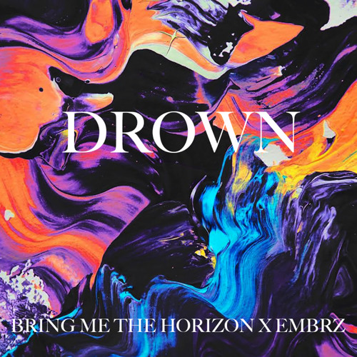 EMBRZ-Drown-Bring me the horizon-Modern coma