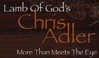 Lamb of God's Chris Adler: More Than Meets The Eye