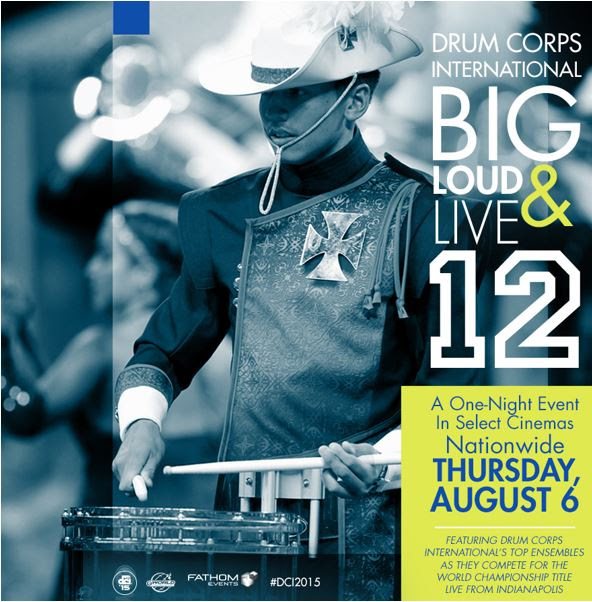 "Drum Corps International Presents the World Championship Title Live in US Movie Theaters with ""DCI Big, Loud, & Live 12"""