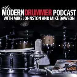 The Modern Drummer Podcast with Mike and Mike