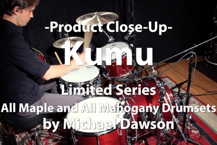 Video Demo! Kumu - Limited Series All Maple and All Mahogany Drumsets