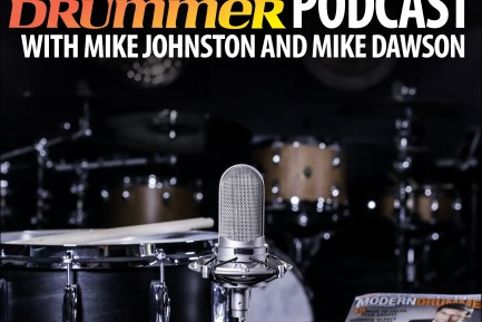 Modern Drummer Podcast with Mike and Mike