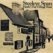 Steeleye Span Hark! The Village Wait