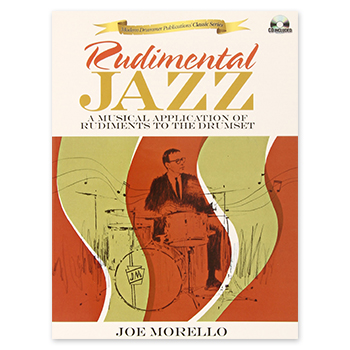 Rudimental Jazz - A Musical Application of Rudiments to the Drumset