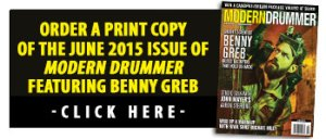 Get a print copy of the June 2015 issue of Modern Drummer featuring Benny Greb
