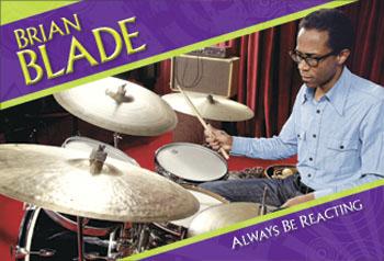 Brian Blade: Always Be Reacting