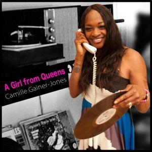 Camille Gainer-Jones A Girl From Queens
