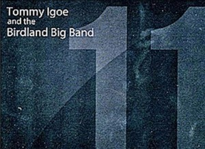 Tommy Igoe And The Birdland Big Band Eleven album review