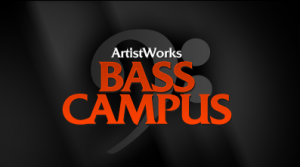 ArtistWorks Online Bass Campus is now OPEN!