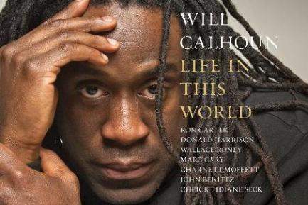 Life in This World, Will Calhoun