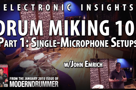 Electronic Insights Drum Miking 101 - Part 1: Single-Microphone Setups (from the January '15 issue)
