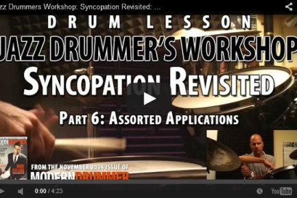 VIDEO! Jazz Drummers Workshop: Syncopation Revisited: Part 6: Assorted Applications (from the November 2014 issue)