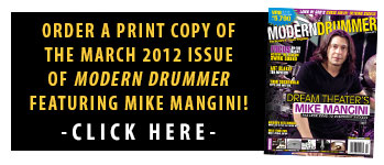 Get A Print Copy of The March 2012 Issue of Modern Drummer magazine featuring Dream Theater's Mike Mangini!