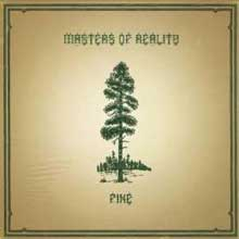 MASTERS OF REALITY - PINE/CROSS DOVER